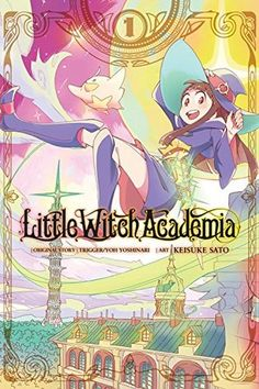 (ongoing) Inspired by her childhood hero Shiny Chariot, Akko is determined to graduate from  Luna Nova Witchcraft Academy as a witch, despite the fact that she doesn't come from a magical family and she has almost no talent.