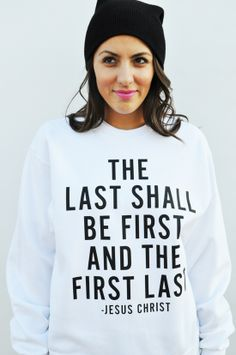 "This Sweatshirt is scripture Matthew ""So the last shall be first and the first last,for many are called but few chosen"".There is no hierarchy in heaven so earthly rank and economic or social status will not translate into heavenly rank. Christian Clothing, Christian Shirts, Christian Apparel, Slogan Tshirt, Tee Shirts, Modest Outfits, Cute Outfits, 5 Solas, Jesus Shirts"