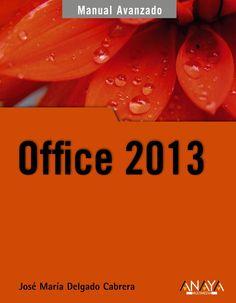 Manual avanzado de Office 2013 / José María Delgado Cabrera. Anaya Multimedia, D.L. 2013