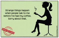 Strange things happen when people talk to me before I've had my #coffee. Sorry about that.