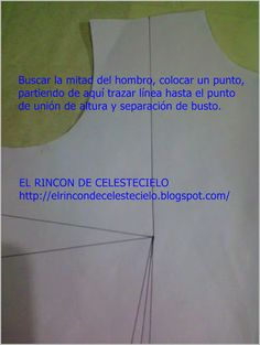 El Rincon De Celestecielo: Trasladar pinza de costado al hombro y eliminar parcialmente pinza vertical#.UTx8bxzPRVo#.U_NsmS0g8_5#.U_NsmS0g8_5 Patterns, Blog, How To Sew, Sewing Techniques, Pattern Cutting, Self Esteem, Block Prints, Blogging, Pattern