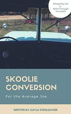 Skoolie Conversion for the Average Joe: Shopping List and Walk Through Included by [Stikeleather, Kayla] Average Joe, The Joe, Conversation, Walking, Tiny Houses, Shopping, Amazon, Small Homes, Amazons