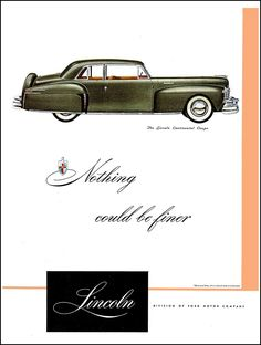 """1948 Lincoln Continental Coupe Ad """"Nothing could be finer"""""""