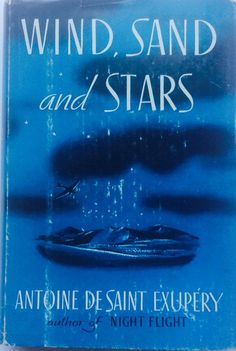 26. [WIND, SAND AND STARS] Antoine de Saint-Exupery's poetic musings on the life well lived, combined with his recounting of various calamities he and others faced while flying the mail over the Sahara and the Andes mountains, makes this one adventure book no man should be without.