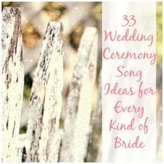 Wedding Ceremony Songs for Every Bride <3