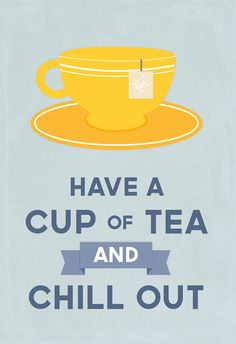Drink Tea and Chill Out, kitchen art poster print, blue & yellow