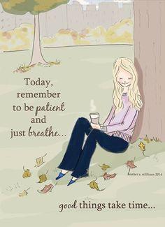 ....good things take time