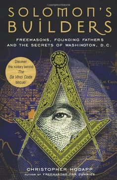 Bestseller Books Online Solomon's Builders: Freemasons, Founding Fathers and the Secrets of Washington D.C. Christopher Hodapp $10.17