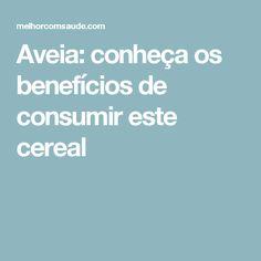 Aveia: conheça os benefícios de consumir este cereal