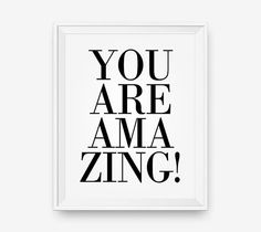 SALE You are amazing  - Digital Download - Printable Art