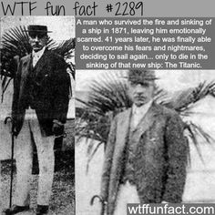 A man who survived the sinking of a ship to die in the Titanic - WTF fun. Creepy Facts, Wtf Fun Facts, True Facts, Funny Facts, Random Facts, Random Things, Strange Facts, Bizarre Facts, Random Stuff