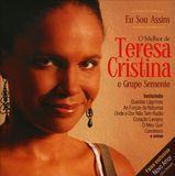Eu Sou Assim: O Melhor De Teresa Cristina E Grupo Semente [CD]