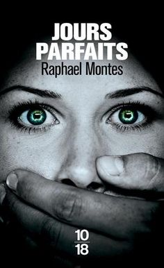 Jours parfaits de Raphael MONTES…