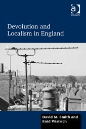 Book Review: Devolution and Localism in England by David M. Smith and Enid Wistrich | LSE Review of Books