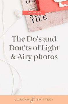 My Process for Light and Airy Photography — Jordan Brittley Iphone Photography, Photography Business, Creative Photography, Photography Blogs, Urban Photography, White Photography, Lightroom Tutorial, Photoshop Tips, Camera Hacks