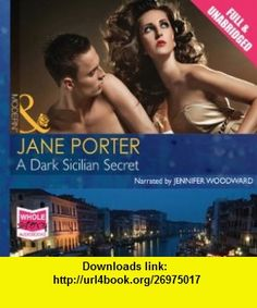 A Dark Sicilian Secret Audible Audio Edition Jane Porter, Jennifer Woodward ,   ,  , ASIN: B008GIEECS , tutorials , pdf , ebook , torrent , downloads , rapidshare , filesonic , hotfile , megaupload , fileserve