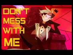 【Bill Cipher】DON'T MESS WITH ME