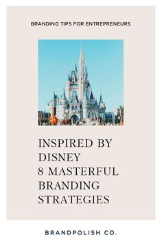 Branding Tips For Entrepreneurs from working at Disney for 15 years. 8 masterful brand strategies from Disney. #branding #brand #brandstrategy