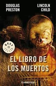 El libro de los muertos - Douglas Preston y Lincoln Child