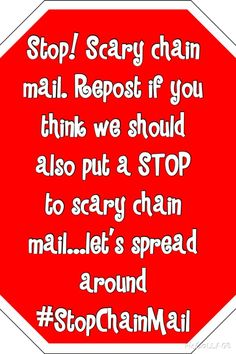 This is true there is NO need what so ever for scary chain mail in fact the is NO need for chain mail at all.there are children and little kids like ages let's all join together to help stop scary chain mail and even chain mIl at all! Just Do It, Just In Case, Let It Be, Cool Stuff, Vanellope Von Schweetz, Chain Messages, Chain Mail, Faith In Humanity, I Can Relate