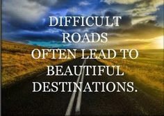 """""""Difficult roads often lead to beautiful destinations."""" from IMAlive Crisis Chat Insightful Quotes, Inspirational Quotes, Motivational Board, Difficult Times Quotes, Hard Times, Road Quotes, Just Keep Walking, Life Quotes Love, Life Challenges"""