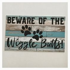 Beware of The Wiggle Butts Dog Sign Plaque or Hanging – The Renmy Store Dog Halloween, Halloween Signs, Funny Dog Signs, Animal Decor, Animal Signs, The Wiggles, Wood Dog, Dog Crafts, Diy Signs