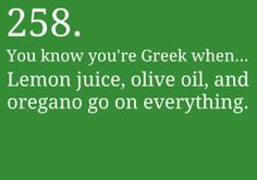 So true - especially so with lemon and olive oil Aka EVO - lol Greek Memes, Funny Greek Quotes, Funny Quotes, Greek Sayings, Life Happens Quotes, Greek Language, Greek Cooking, The Son Of Man, Greek Life
