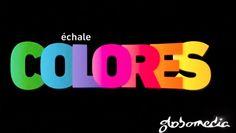 #EchaleColores a la vida y no te quedes con las ganas