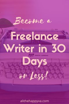 Intrigued by the idea of writing for a living? You can launch your new in 30 days or less! Find out how! via @AlithehappyVA - Work online via @alithehappyva