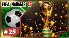 FIFA MANAGER 17 - СЕНСАЦИЯ ЧМ2018! || #25