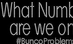 What Number are we on? #BuncoProblems Rhinestone Motif Tshirt Design What Number…