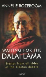 Waiting for the Dalai Lama by Annelie Rozeboom