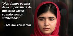 Nos damos cuenta de la importancia de nuestras voces cuando somos silenciados - Malala Yousafzai