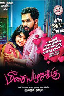 Meesaya Murukku 2017 Tamil Movie Online In Hd Einthusan Hiphop Tamizha Vivek Aathmika Vijayalakshmi Directed By Hiphop Tamizha Music By Hiphop