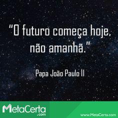 #ReflexãoDeQuartaFeira #Futuro #PapaJoãoPauloII