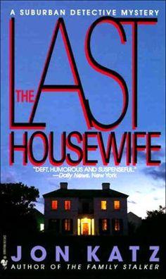 The Last Housewife: A Suburban Detective Mystery by Jon Katz, http://www.amazon.com/dp/0553567934/ref=cm_sw_r_pi_dp_c-QCsb1AKTDVT