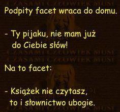 Książki są takie mądre  Dlatego powinno się je czytać Polish Memes, Weekend Humor, Scary Funny, Funny Mems, Man Humor, Good Mood, Wallpaper Quotes, Funny Photos, Book Worms