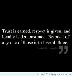 Trust,respect,loyalty