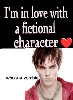 I'm in love with a fictional character. And I dont care Bodies Story Of My Life, Love Story, Warm Bodies Movie, Cute Zombie, Someone Like Me, Nicholas Hoult, Totally Me, Scary Things, Awesome Things