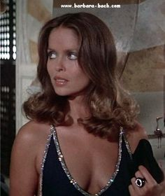 Barbara Bach .. Bond Girl in The Spy Who Loved ME                                                                                                                                                                                 More