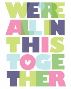 we're all in this together - great font, layout, color combos...