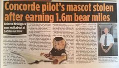 STOLEN in SCOTLAND Please help get Mr Biggles returned to the Museum of Flight at East Fortune, Edinburgh, Scotland. Find and return Mr Biggles and get a free Concorde book by Pete Finlay or a year's family subscription to the National Museum of Scotland which includes free entry to the Museum of Flight.See article for more info: Contact: https://www.facebook.com/spaceman8793 or https://www.facebook.com/TeddyBearLostAndFound