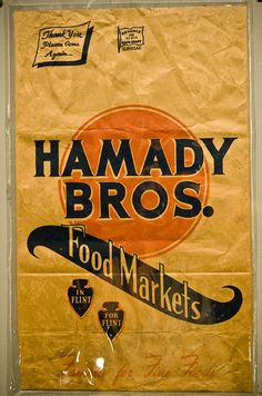 Hamady Brothers Grocery Sack - Flint, Michigan I used to shop here with my mom as a little girl.
