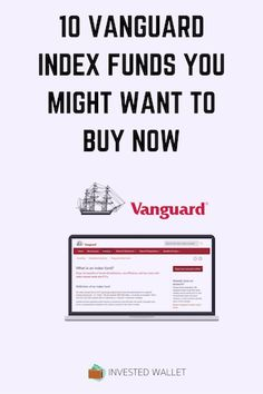 The 10 Best Vanguard Index Funds You Might Want To Buy Now - Stock Market Tips - Ideas of Stock Market Tips - Below is a list of some of the best Vanguard index funds you might want to buy now for your own portfolio. Investment Tips, Investment Portfolio, Spending App, Investing Money, Saving Money, Saving Tips, Corporate Bonds, Stock Market Investing, Budgeting Finances