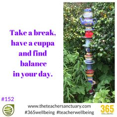 #152/365 ‪#‎365wellbeing‬ Take a break, have a cuppa and find balance in your day.  ‪#‎TopTips‬ ‪#‎TakeTheOxygenFirst‬ ‪#‎TeacherWellbeing‬ ‪#‎TheTeacherSanctuary‬ ‪#‎EveryTeacherMatters‬ ‪#‎KathrynLovewell‬ ‪#‎Cuppa‬ ‪#‎EnergyBreak‬ ‪#‎Balance‬ ‪#‎TakeABreak‬ ‪#‎Meditation‬ ‪#‎Mindfulness‬ ‪#‎SupportYourself‬ ‪#‎LovingKindness‬ ‪#‎Happiness‬