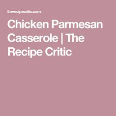 Chicken Parmesan Casserole | The Recipe Critic