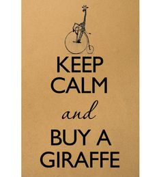 Keep calm and buy a giraffe Digital Image Download Sheet Transfer To Pillows T-Shirt Towels Burlap Bag or Print on paper, etc. Item A0561. $1.00, via Etsy.