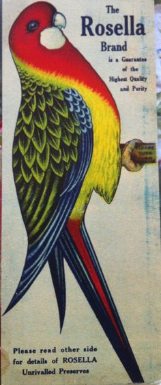 The Rosella Brand is a Guarantee of the Highest Quality and Purity Advertising Pictures, Retro Advertising, Retro Ads, Vintage Advertisements, Australian Animals, Australian Artists, Vintage Birds, Vintage Images, Vintage Labels