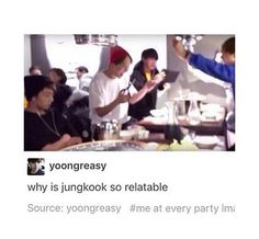 Jungkook is me at every party