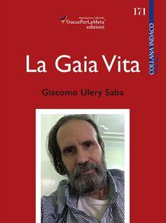 """""""La Gaia Vita"""" di Giacomo Ulery-Saba Recensione di Sandra Carresi"""